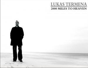 2000 Miles to Heaven - Lukas Termena